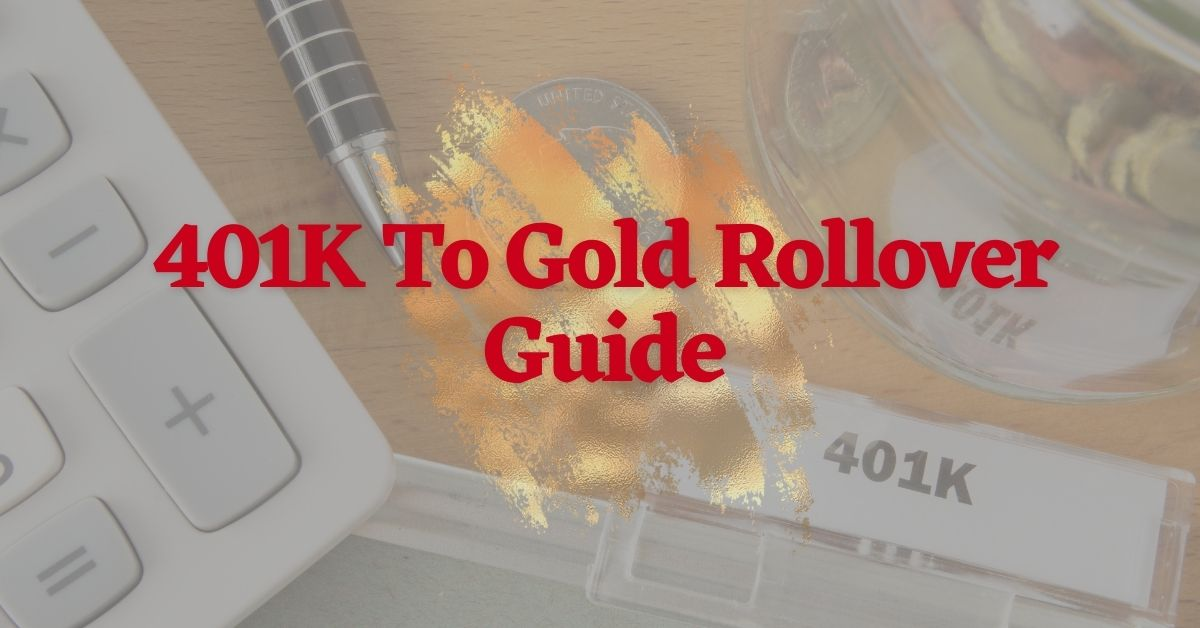 401K To Gold Rollover Guide