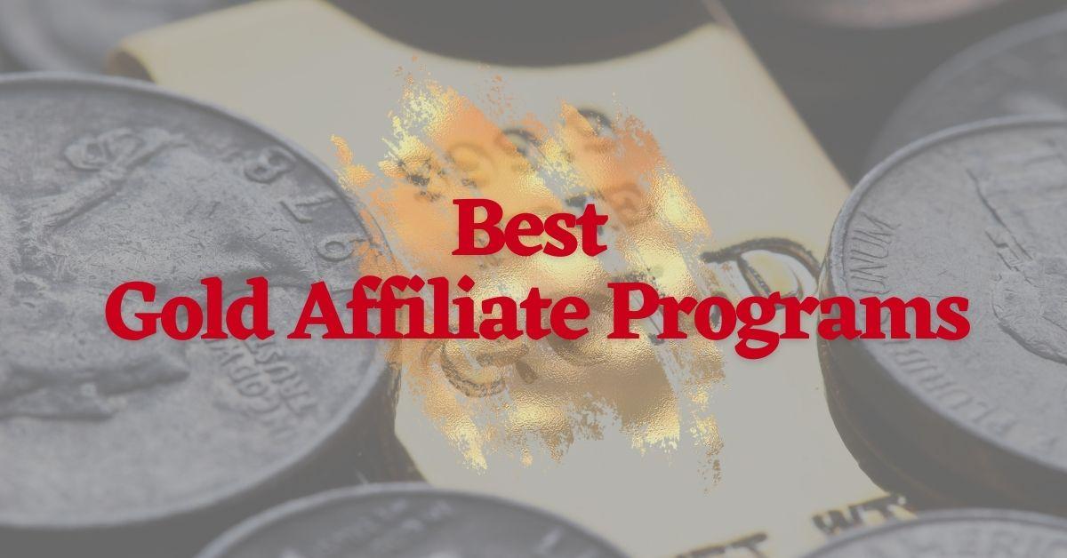Best Gold Affiliate Programs