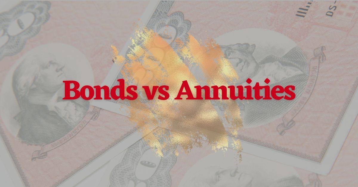 Bonds vs Annuities