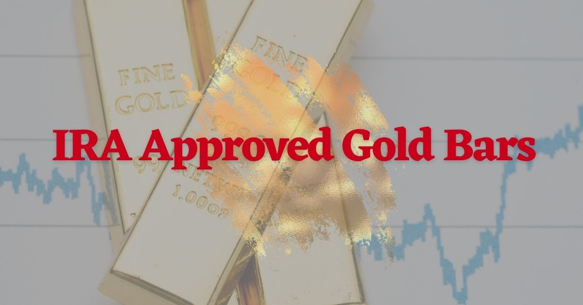IRA Approved Gold Bars