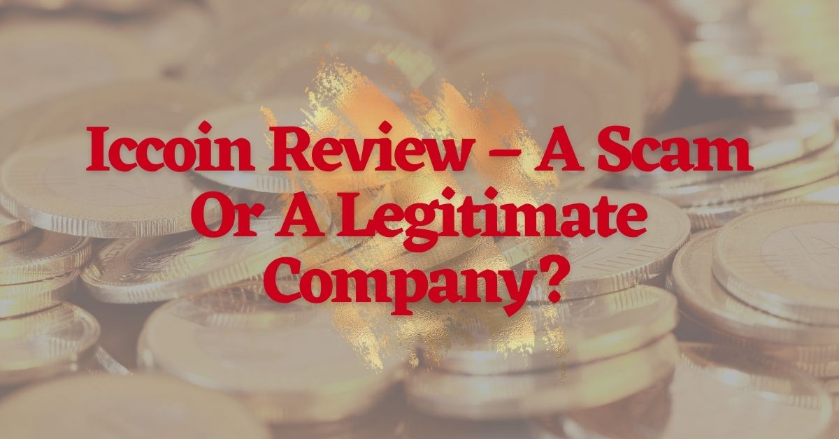Iccoin Review – A Scam Or A Legitimate Company