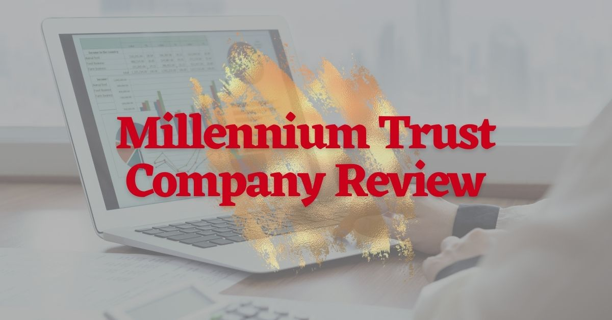 Millennium Trust Company Review