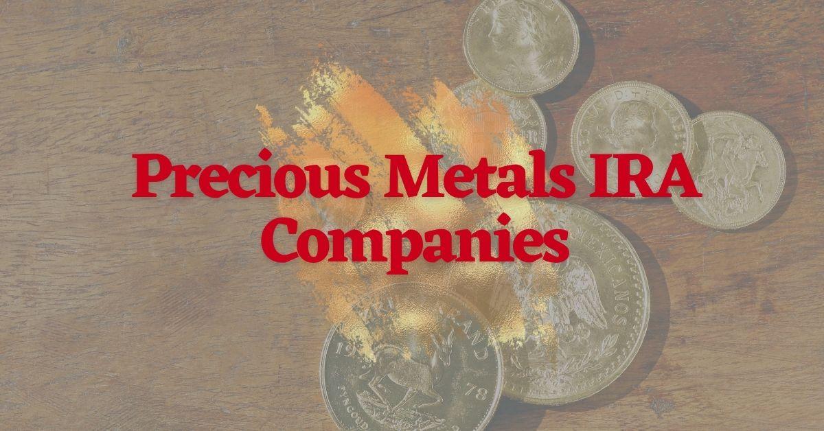 Precious Metals IRA Companies