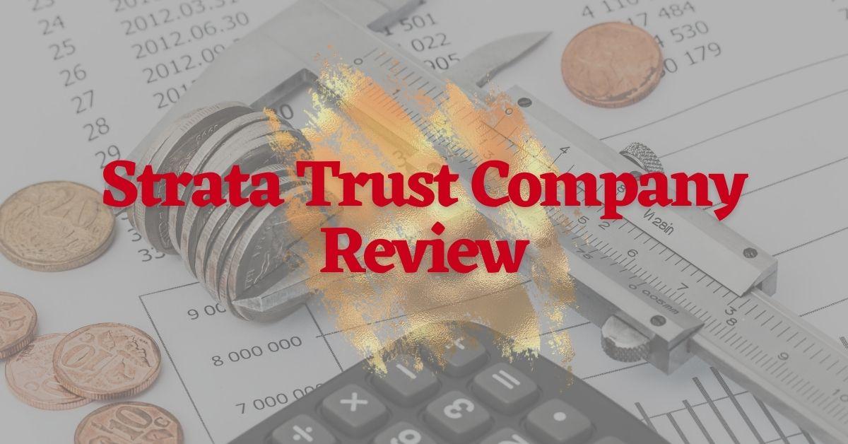 Strata Trust Company Review