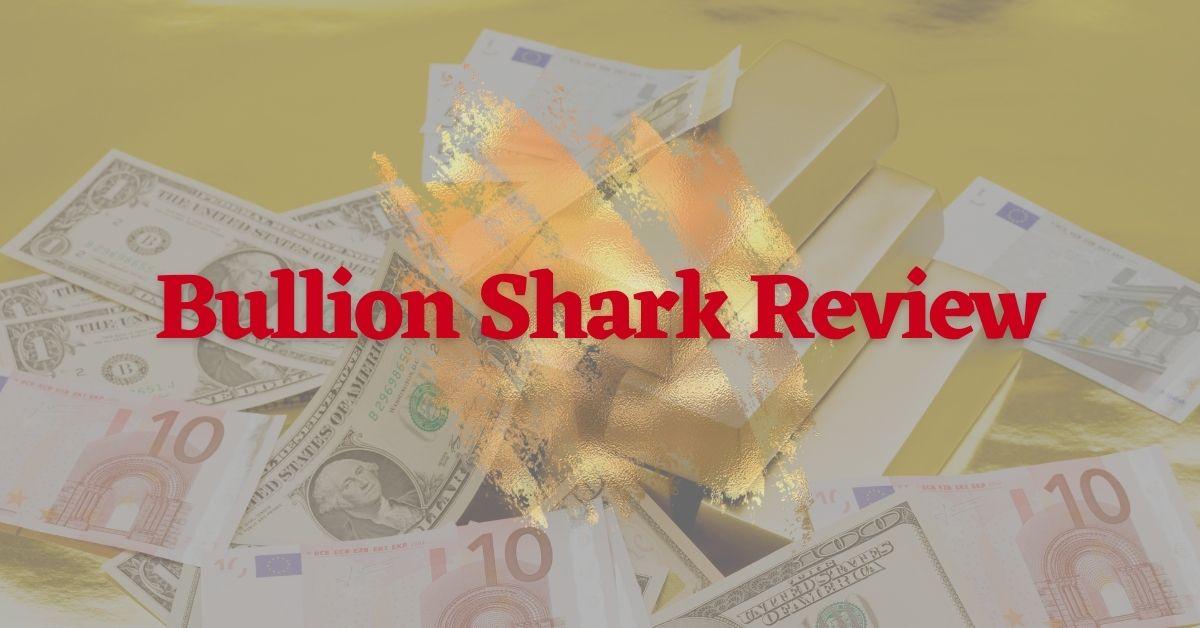Bullion Shark Review