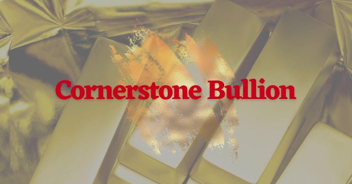 Cornerstone Bullion