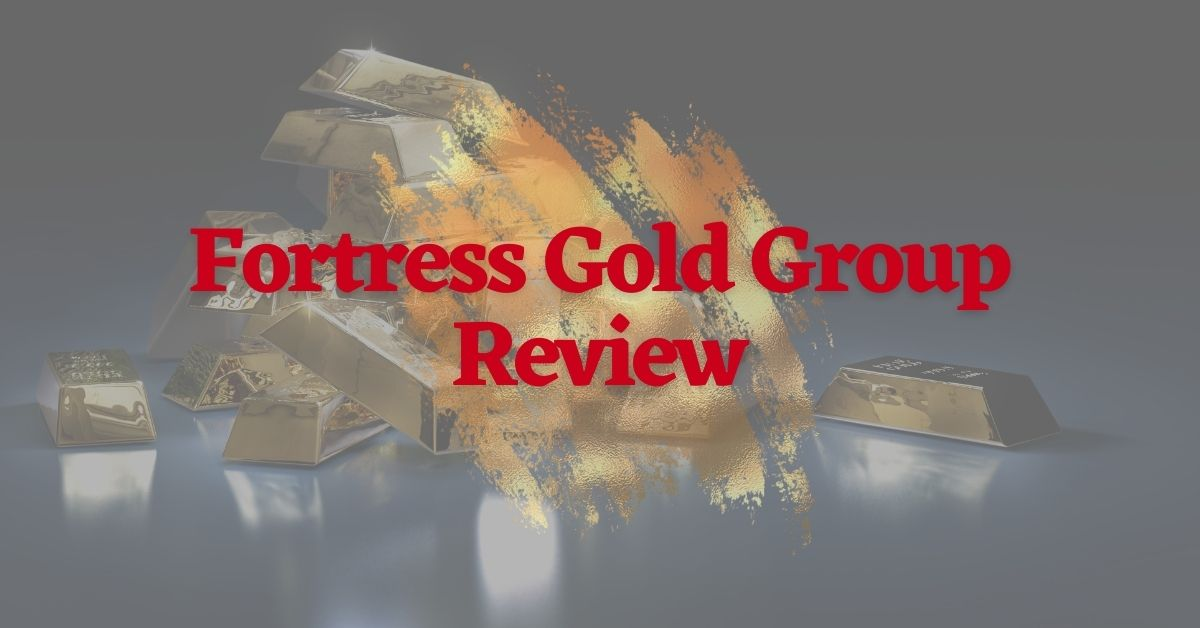 Fortress Gold Group Review