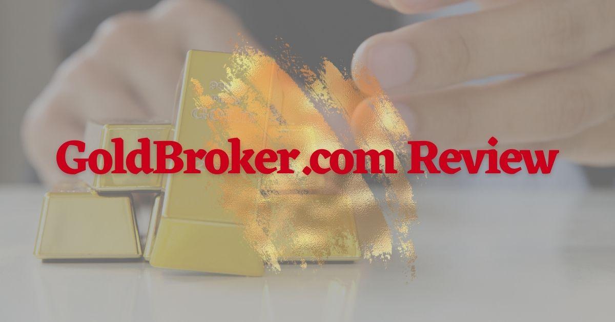 GoldBroker.com Review
