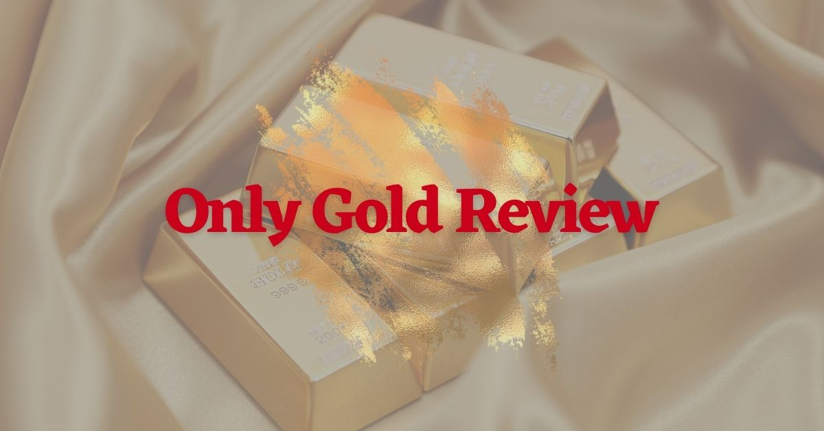 Only Gold Review