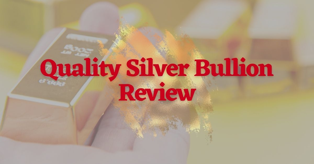 Quality Silver Bullion Review
